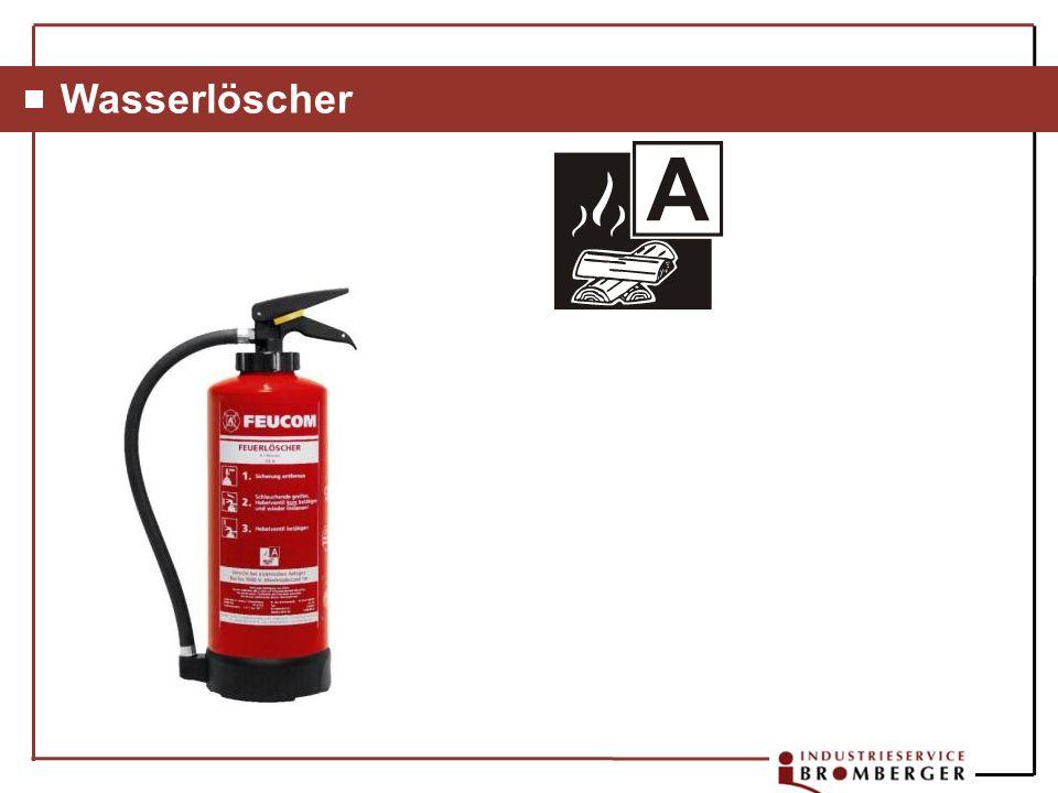 Wasserlöscher[A] Löscht brennbare feste Stoffe (außer Metalle), z.B.